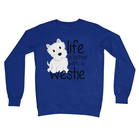 Image of Life is Better With a Westie Crew Neck Sweatshirt Apparel kite.ly S Royal Blue