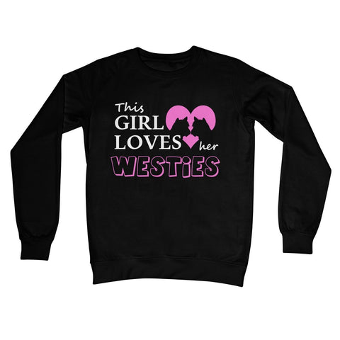 Image of This Girl Loves Her Westies Crew Neck Sweatshirt Apparel kite.ly S Jet Black