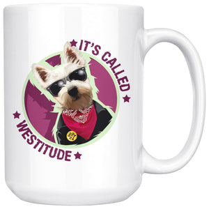 It's Called Westitude Westie Mug Drinkware teelaunch 15oz Mug