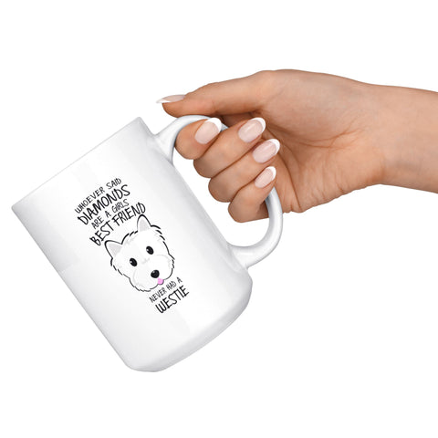 Image of Whoever Said Diamonds Were A Girls Best Friend Never Had A Westie Mug Drinkware teelaunch