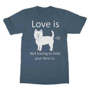 Love is not having to hold your farts in Softstyle Ringspun Tee Apparel kite.ly S Indigo Blue