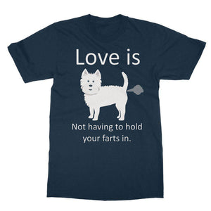 Love is not having to hold your farts in Softstyle Ringspun Tee Apparel kite.ly S Navy