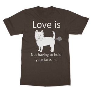 Love is not having to hold your farts in Softstyle Ringspun Tee Apparel kite.ly S Dark Chocolate