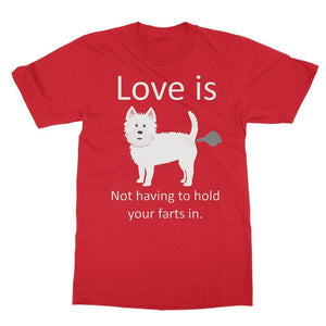 Love is not having to hold your farts in Softstyle Ringspun Tee Apparel kite.ly S Red