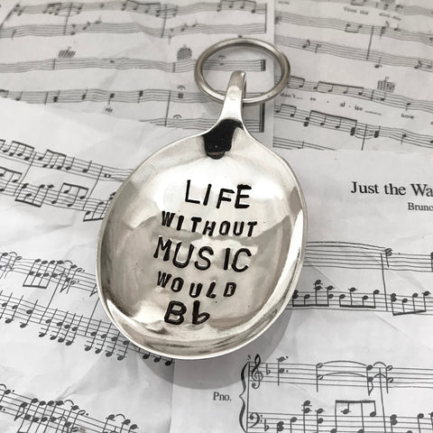 Life without music would B flat - Spoon Keyring - Handmade