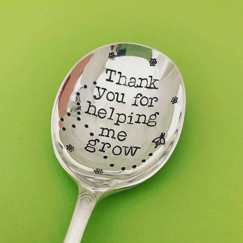 Thankyou for helping me grow  - Silver plated spoon - Handmade