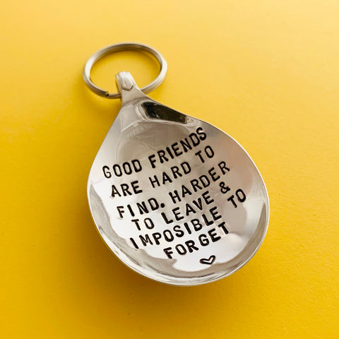 Good friends are hard to find - Spoon Keyring - Handmade