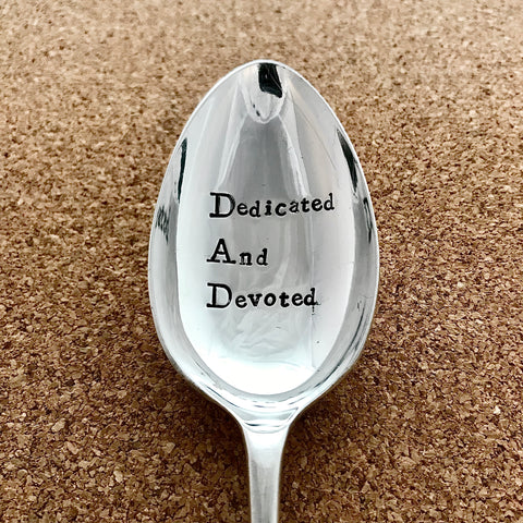 DAD Dedicated And Devoted - Silver plated spoon - Handmade