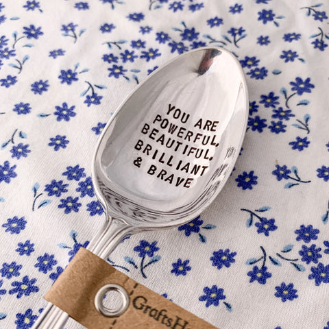 You are powerful, beautiful, brilliant and brave - Silver plated spoons - Handmade