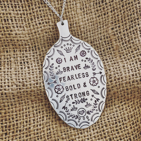 I am brave fearless bold and strong - Silver plated spoon pendant - Made in Kent