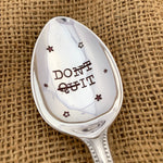 DO IT 'don't quit' spoon - Silver plated spoon - Handmade