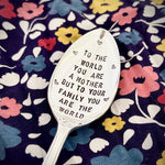 To the world you are a mother, but to your family you are the world - mum - Silver plated spoon - Handmade