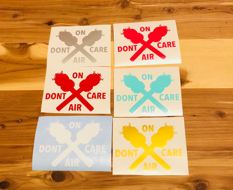 """On Air Don't Care"" Die-Cut Decal"