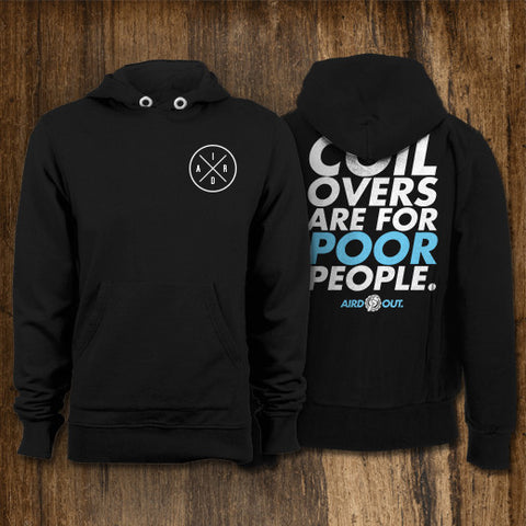 Coilovers are for Poor People Hoodie