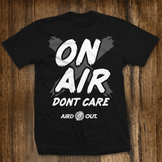 On Air Dont Care T-shirt
