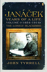 Janacek: Years of a Life 1854-1914/John Tyrrell SPECIAL PRICE