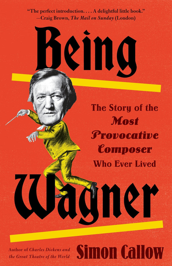 BEING WAGNER - Simon Callow (PB)