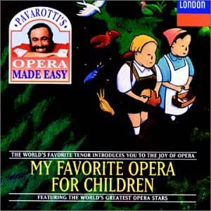 PAVAROTTI - MY FAVORITE OPERA FOR CHILDREN CD