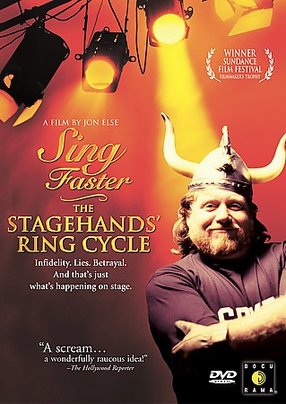 SING FASTER! A Stage Hands' Ring Cycle A Film by Jon Else