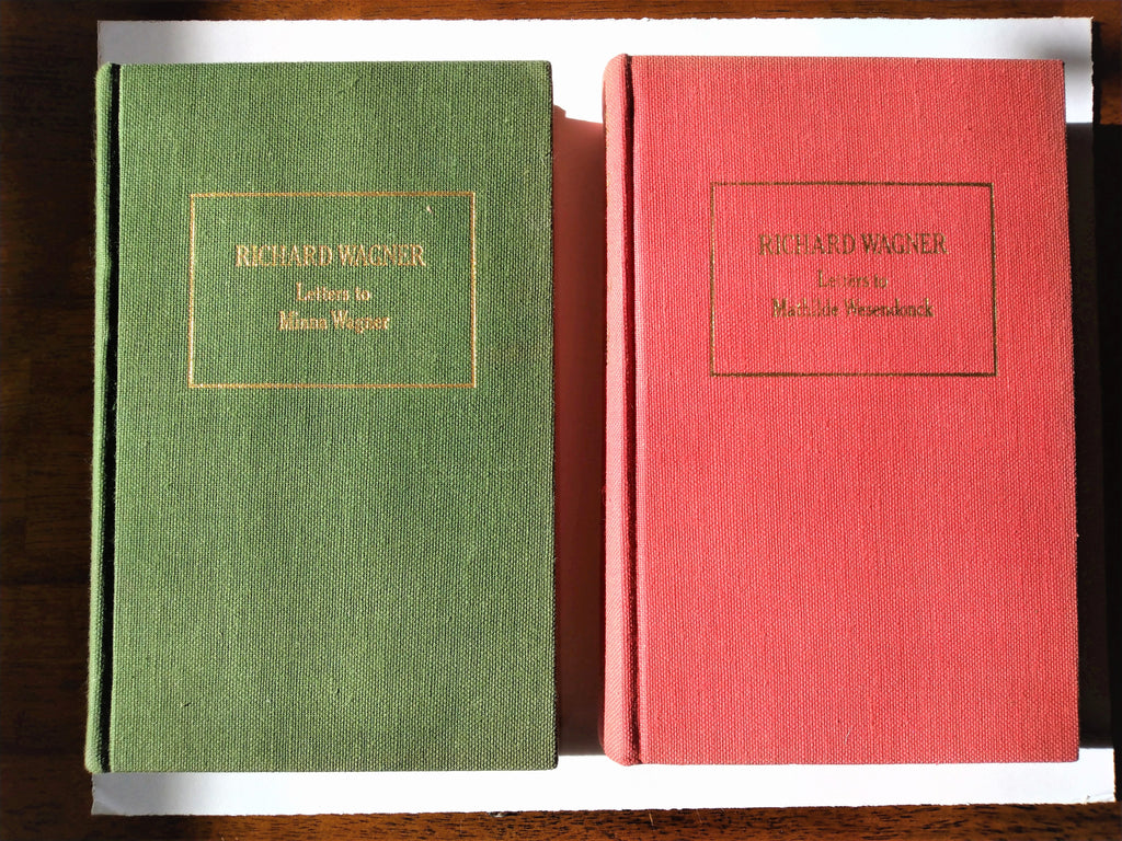 LETTERS OF RICHARD WAGNER TO MINNA & MATHILDE - 2-Volume Edition