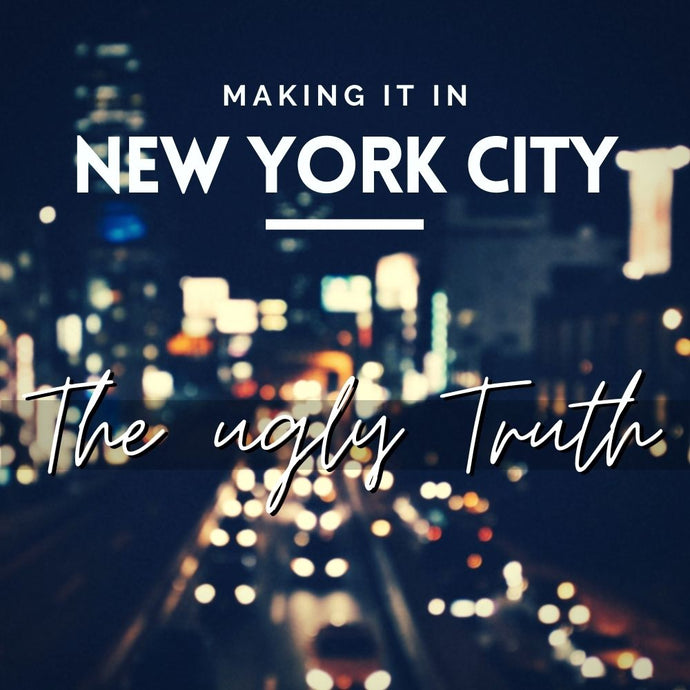 Making-it in New York City - The Ugly Truth