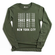 Load image into Gallery viewer, Take Me to NYC | White Letters | Bodeguita NYC Military Green Long Sleeve | Designs Made with Happiness in NYC