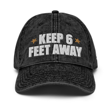 Load image into Gallery viewer, Keep 6 FT Away Black Vintage Cap | White Letters | Front View | Bodeguita NYC Baseball Cap | Designs Made with Happiness in NYC