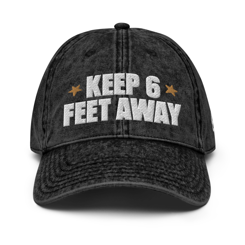 Keep 6 FT Away Black Vintage Cap | White Letters | Front View | Bodeguita NYC Baseball Cap | Designs Made with Happiness in NYC