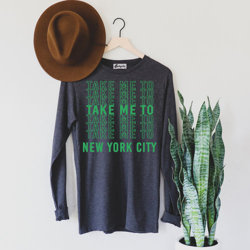 Take Me to NYC | Green Letters | Display View | Bodeguita NYC Dark Gray Long Sleeve | Designs Made with Happiness in NYC