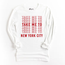 Load image into Gallery viewer, Take Me to NYC | Red Letters | Bodeguita NYC White Long Sleeve | Designs Made with Happiness in NYC