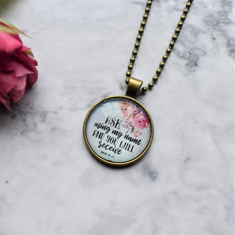 "Bible Verse Necklace ""Ask in my name..."""