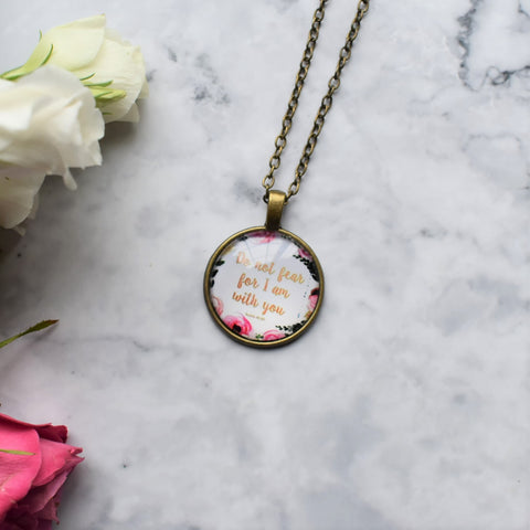 "Bible Verse Necklace ""Do not fear,for I am with you"""