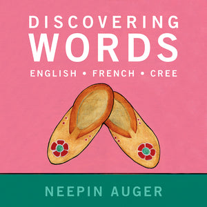 Discovering Words: English * French * Cree