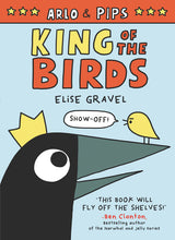 Load image into Gallery viewer, Arlo & Pips: King of the Birds