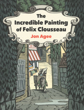 Load image into Gallery viewer, The Incredible Painting of Felix Clousseau