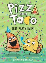 Load image into Gallery viewer, Pizza and Taco: Best Party Ever!