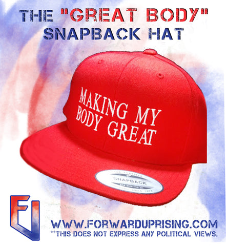 Making My Body Great Snapback Hat