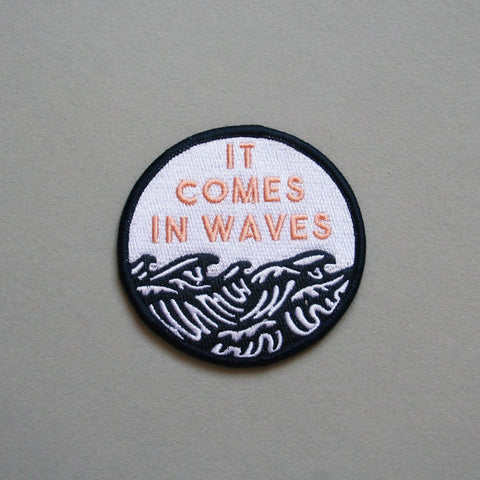 IT COMES IN WAVES - PATCH
