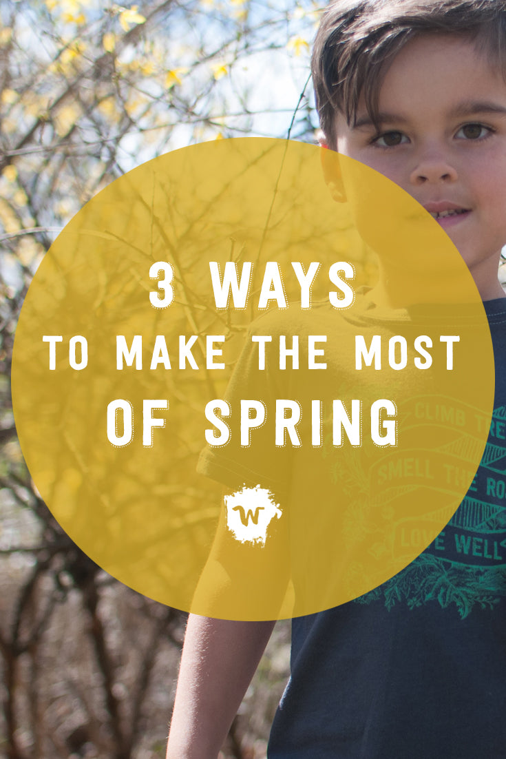 At Wildly Co., our motto this spring season is: climb trees, smell the roses, love well. Here are ways we aim to live out this motto this spring with our kids.