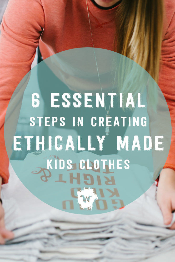 As we're in the midst of creating new, exciting products for 2016, we're sharing a sneak peek into the lifecycle of a Wildly Co. product from start to finish. So, just what does it take to create ethically made clothes for kids?