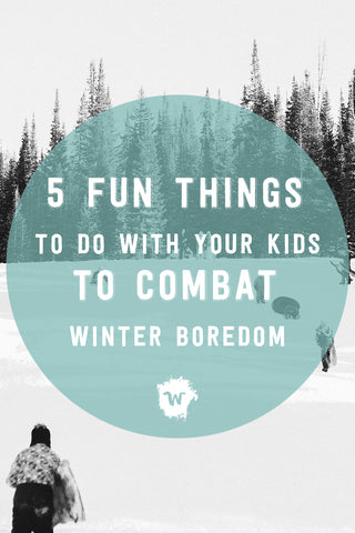 5 simple, indoor activities to help fight winter boredom