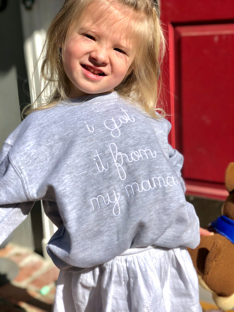 Toddler and Youth 'I Get It From My Mama' Sweatshirt