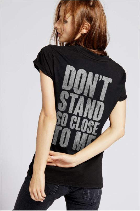 Don't Stand Too Close to Me Police Graphic Tee