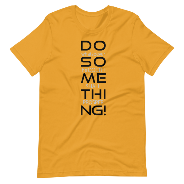 SaySo Gifts and Apparel Do Something Short Sleeve T Shirt in Gold, Christian T Shirts for Men