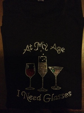 At My Age I need Glasses Rhinestone Tshirt