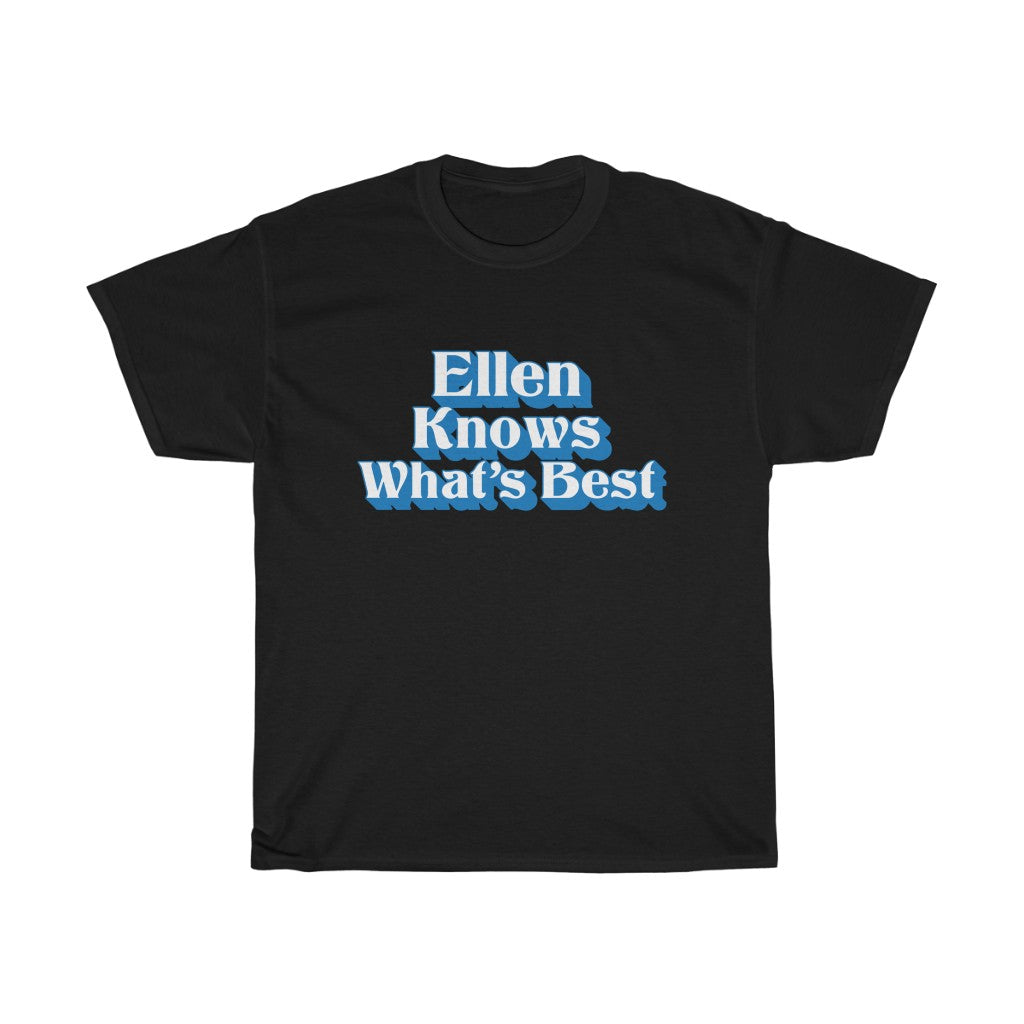Ellen Knows What's Best Unisex Tee - Adventist Apparel