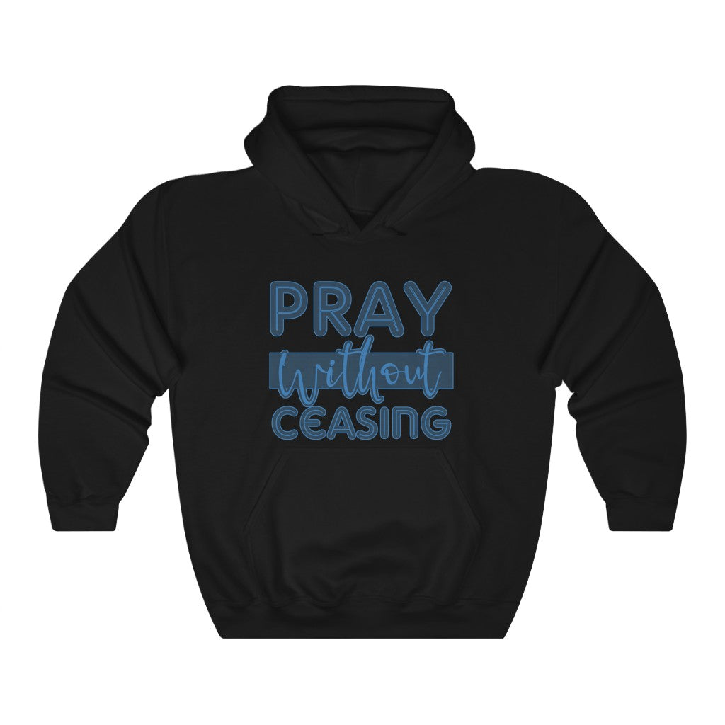Pray Without Ceasing Hoodie - Adventist Apparel