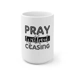 Pray Without Ceasing Mug - Adventist Apparel