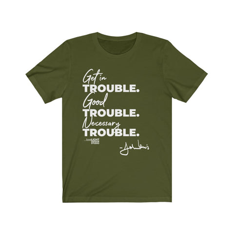 Good, Necessary, Trouble T-Shirt