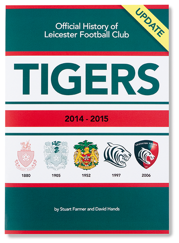 Tigers 1880-2014 Official History of Leicester Football Club Book - Now Includes the 2014-2015 Season Update!